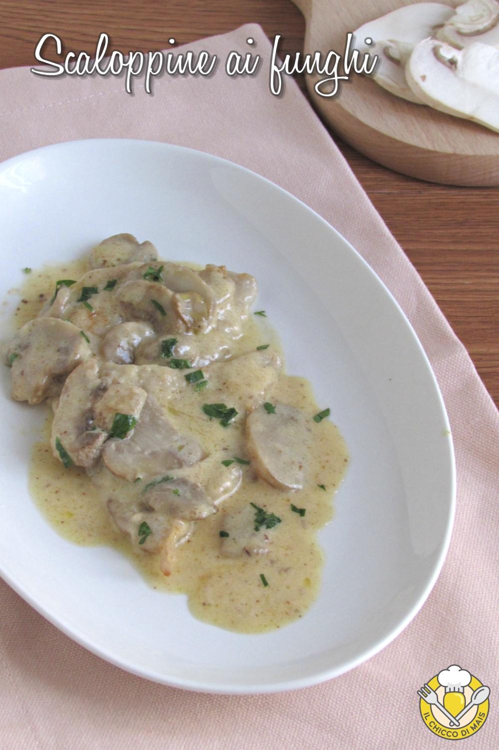 v_ scaloppine ai funghi champignon ricetta facile secondo di carne cremoso con vitello o pollo il chicco di mais
