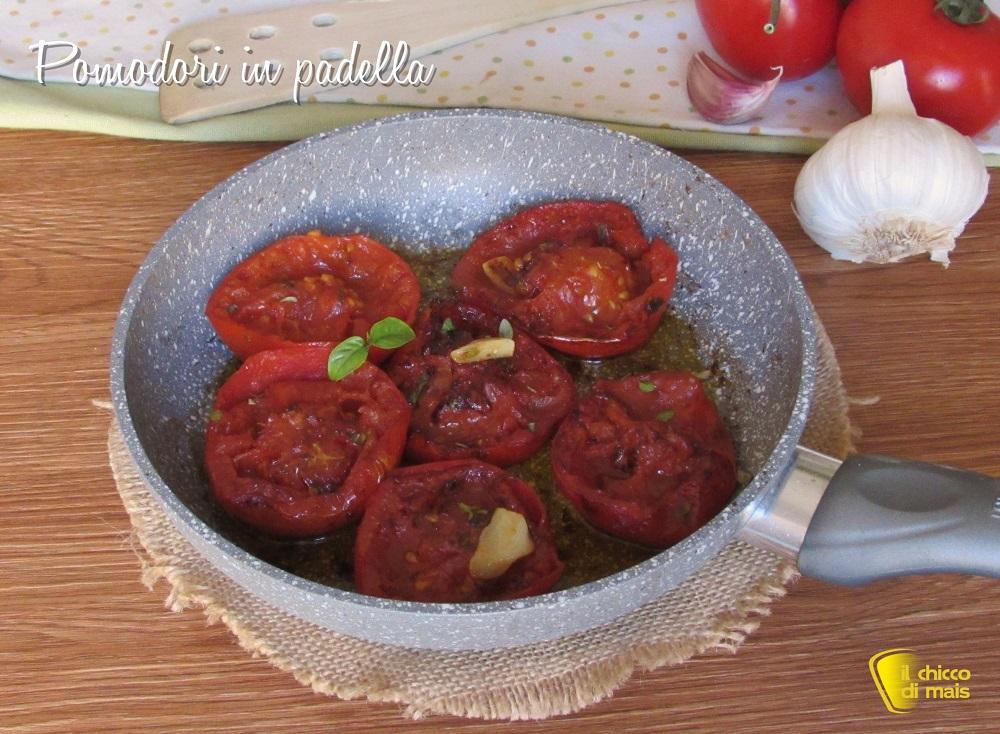 pomodori in padella ricetta contorno freddo il chicco di mais