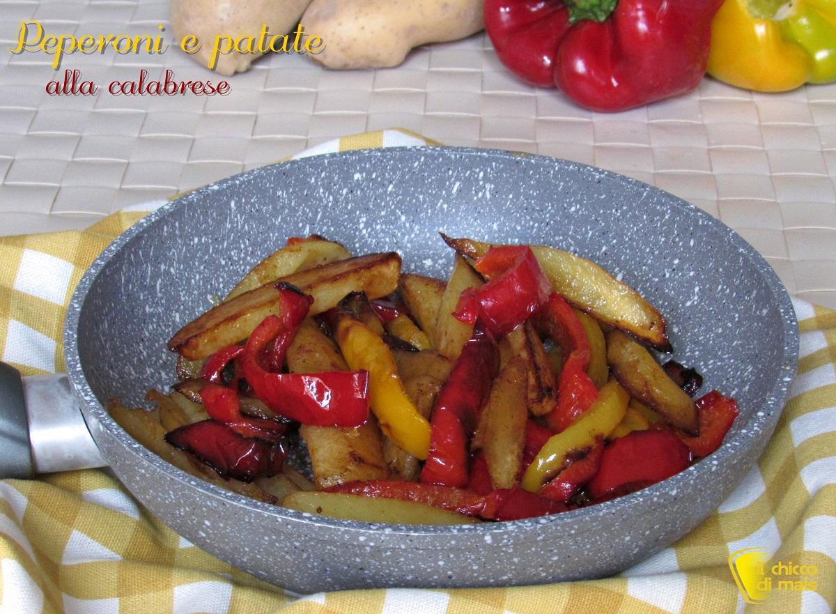 ricette con peperoni Contorno di peperoni e patate alla calabrese ricetta pipi e patate in padella il chicco di mais