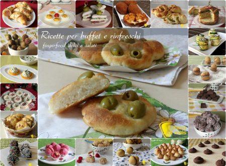 Ricette per buffet e rinfreschi (finger food dolci e salati)