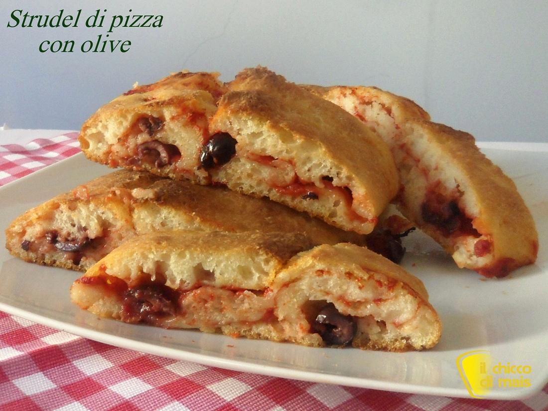 ricette per pasquetta Strudel di pizza con olive ricetta buffet il chicco di mais