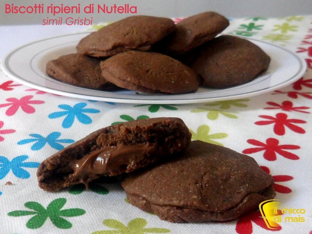 Biscotti ripieni di nutella ricetta simil Grisbì il chicco di mais