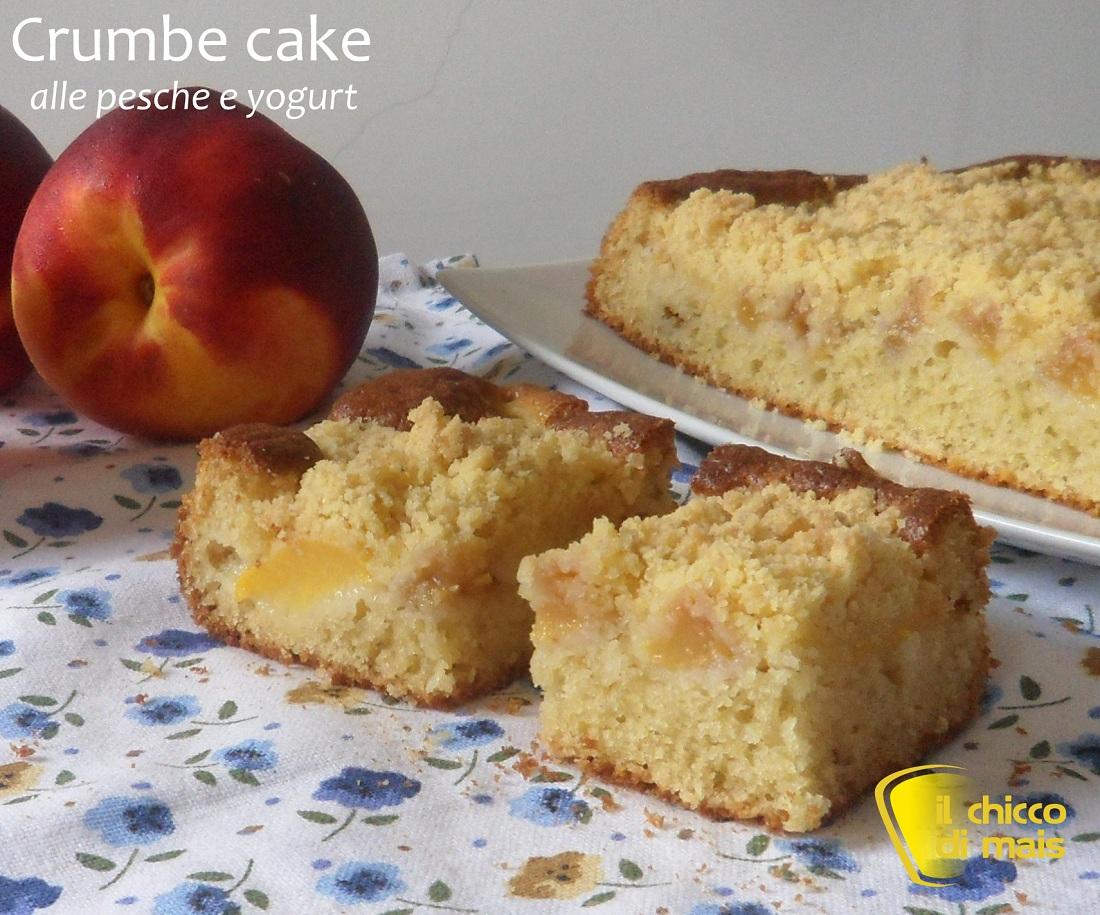 Crumb cake alle pesche e yogurt ricetta dolce il chicco di mais