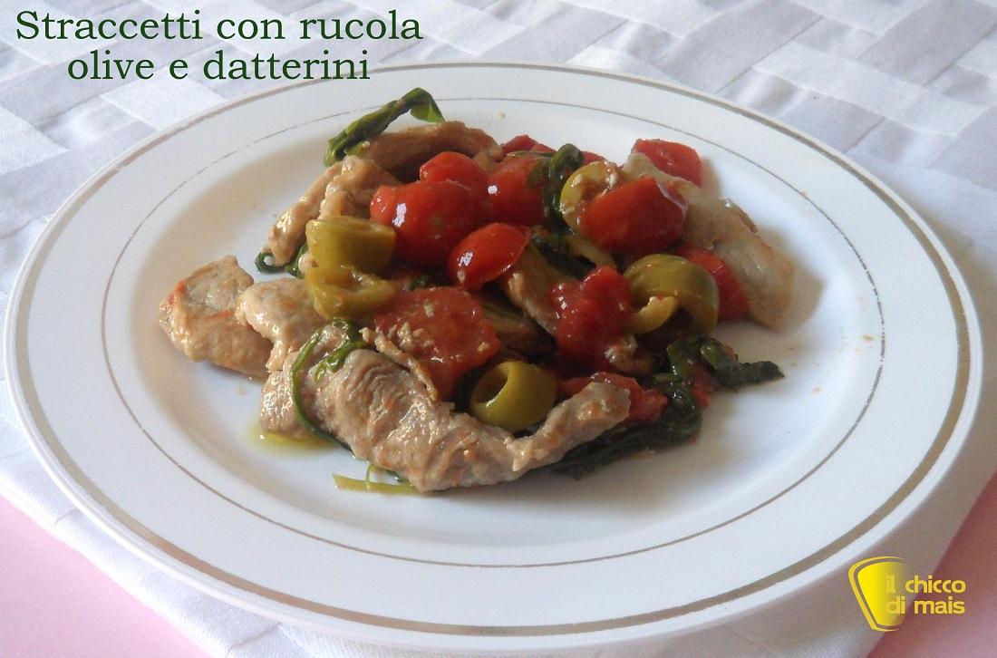 Straccetti con rucola, olive e datterini ricetta veloce il chicco di mais