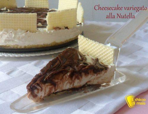 Cheesecake variegato alla nutella (ricetta senza cottura)