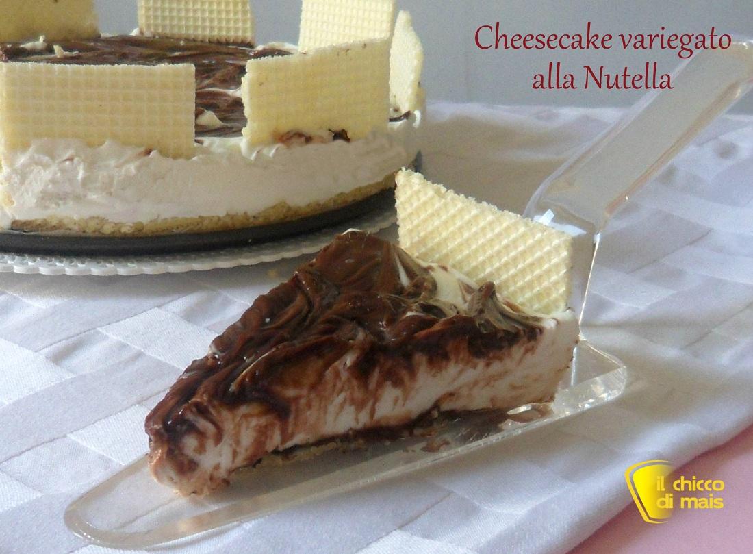 Cheesecake variegato alla nutella ricetta senza cottura il chicco di mais