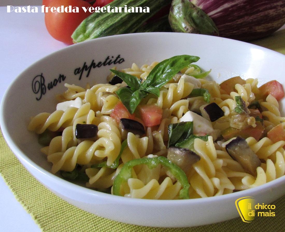 Pasta fredda vegetariana ricetta leggera il chicco di mais