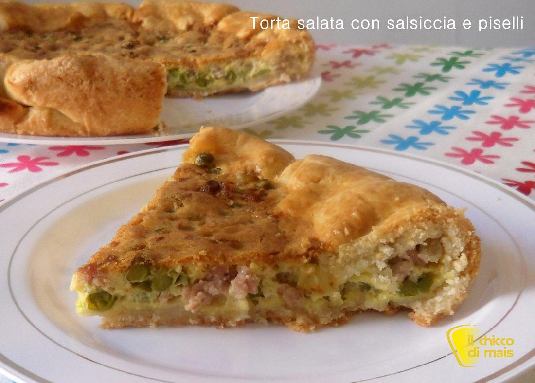 ricette per pasquetta Torta salata con salsiccia e piselli ricetta rustica il chicco di mais