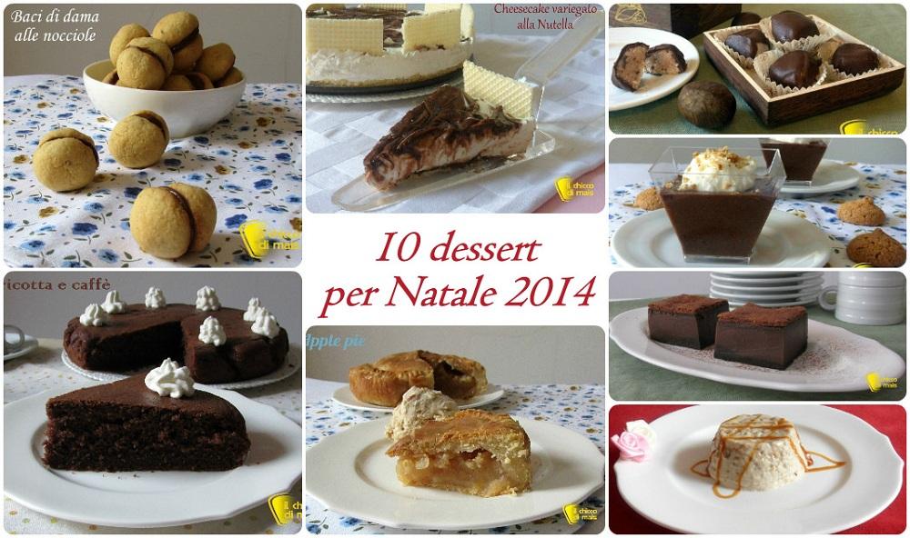 10 dessert per Natale 2014 ricette facili il chicco di mais