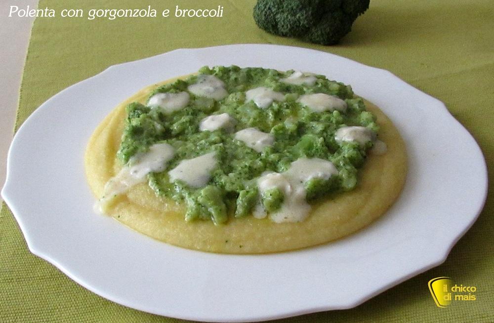 Polenta con gorgonzola e broccoli ricetta sfiziosa il chicco di mais
