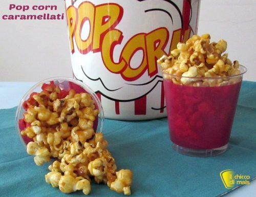 Pop corn caramellati (ricetta snack)