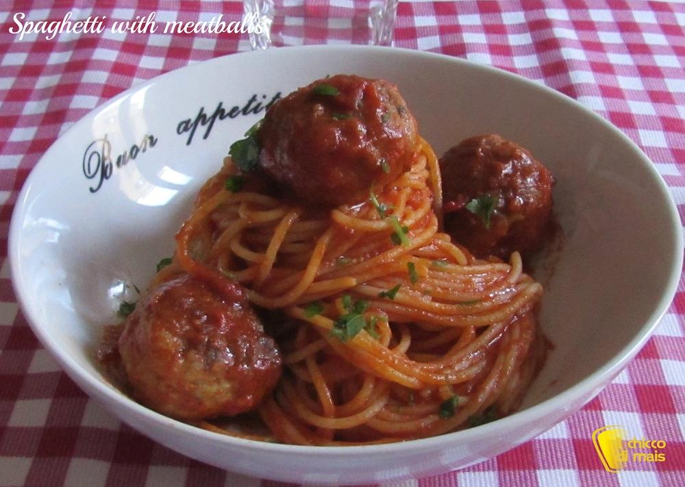 Menu di san valentino 2015 Spaghetti con polpette ricetta italoamericana il chicco di mais