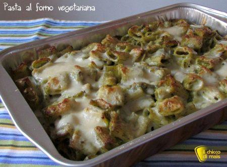Pasta al forno vegetariana (ricetta facile)