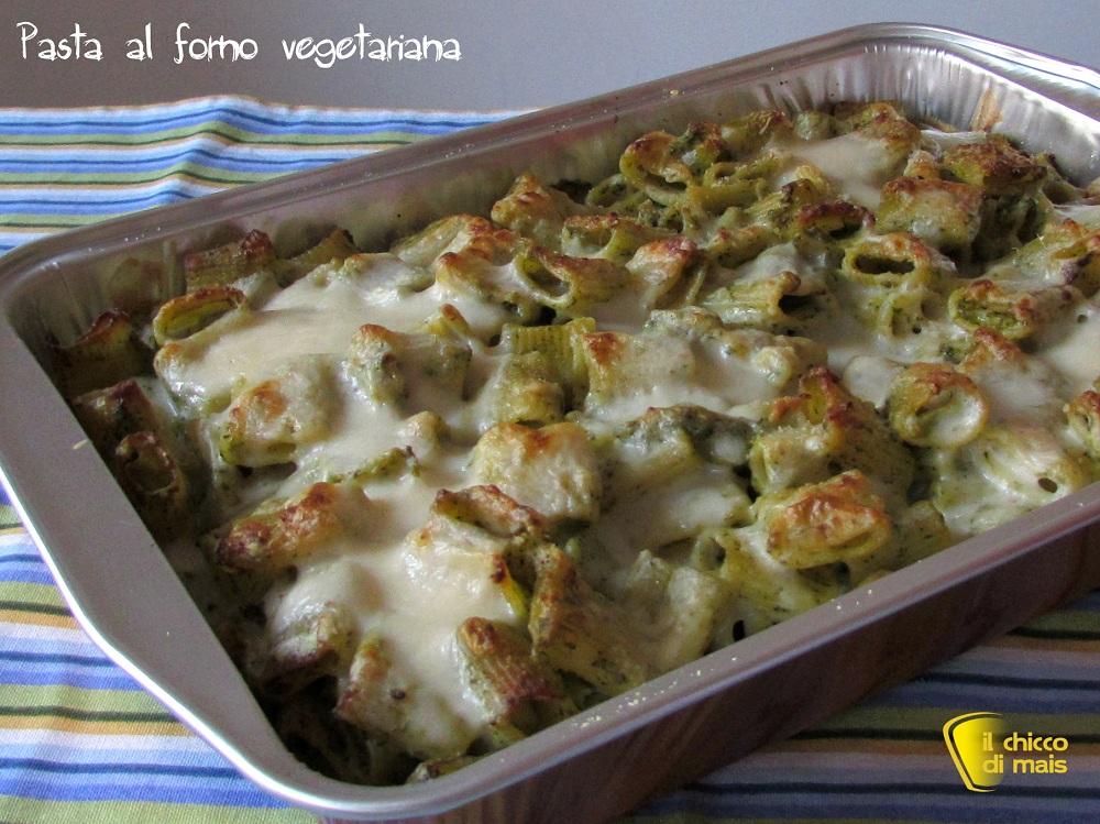 Pasta al forno vegetariana ricetta facile il chicco di mais
