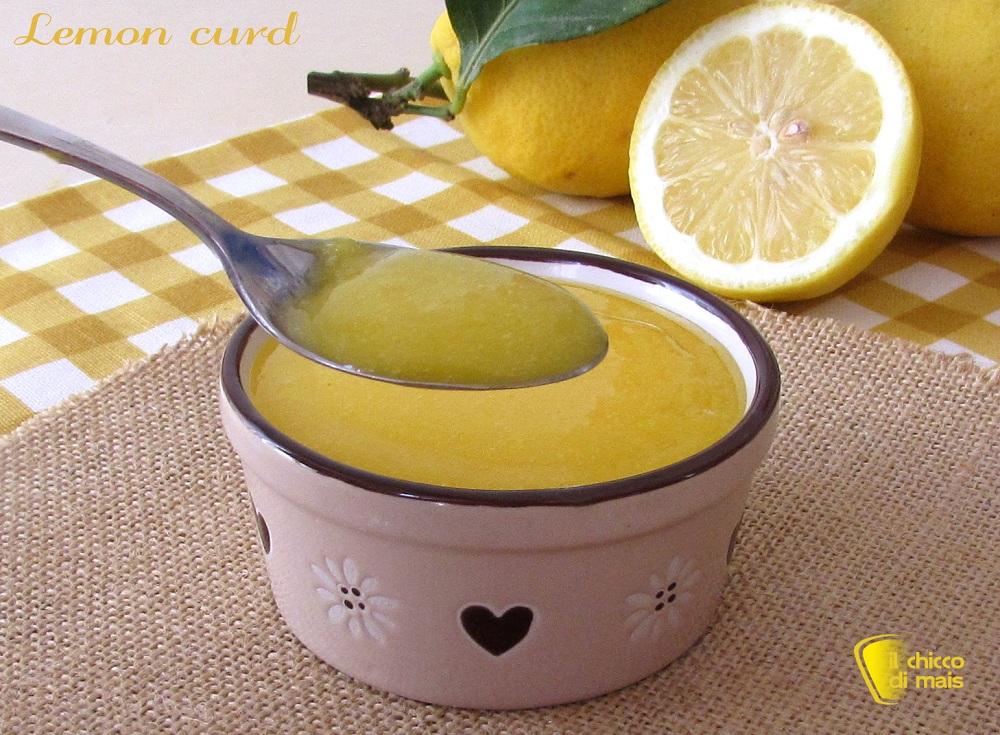 Lemon curd, crema al limone ricetta originale inglese il chicco di mais