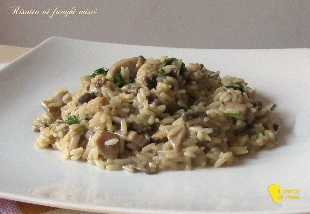 Risotto ai funghi misti ricetta vegetariana il chicco di mais