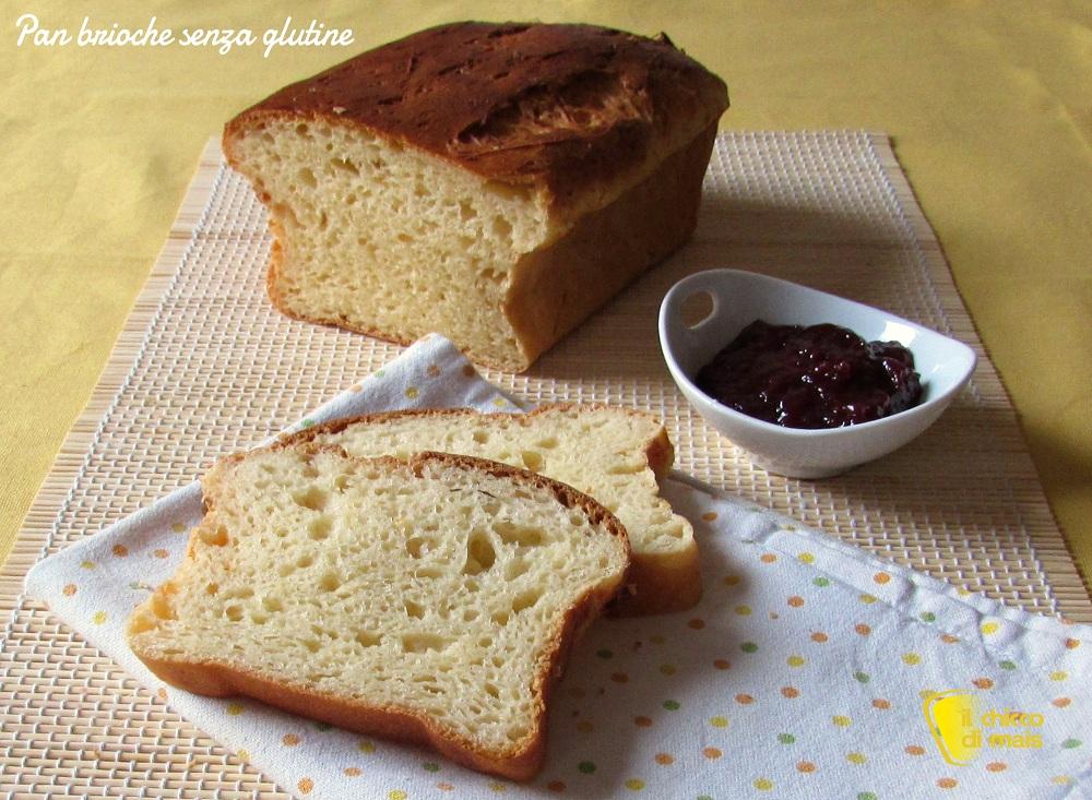 Pan brioche senza glutine ricetta il chicco di mais