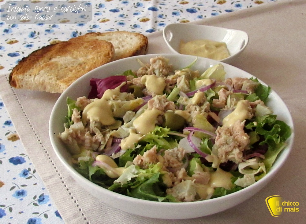 Insalata di tonno e carciofini con salsa Caesar ricetta il chicco di mais