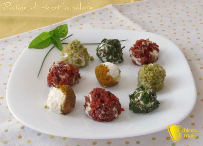 Palline di ricotta salate ricetta antipasto senza cottura il chicco di mais