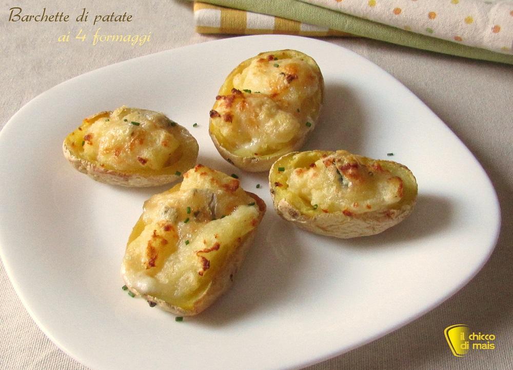 Barchette di patate ai 4 formaggi ricetta il chicco di mais