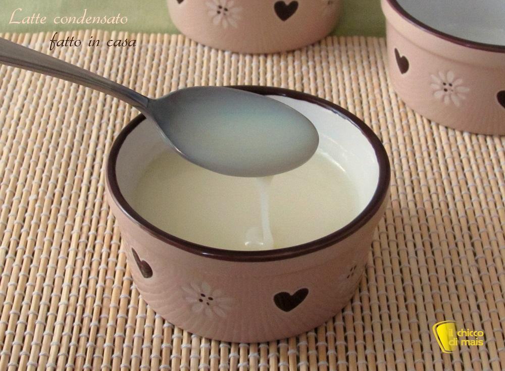 Latte condensato fatto in casa ricetta il chicco di mais