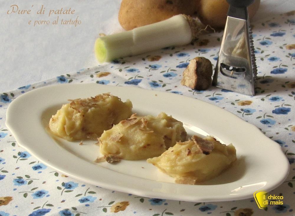 ricette con tartufo Purè di patate e porro al tartufo ricetta il chicco di mais