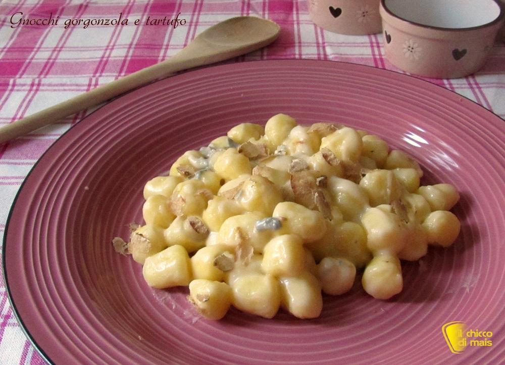 Gnocchi al gorgonzola e tartufo ricetta veloce il chicco di mais