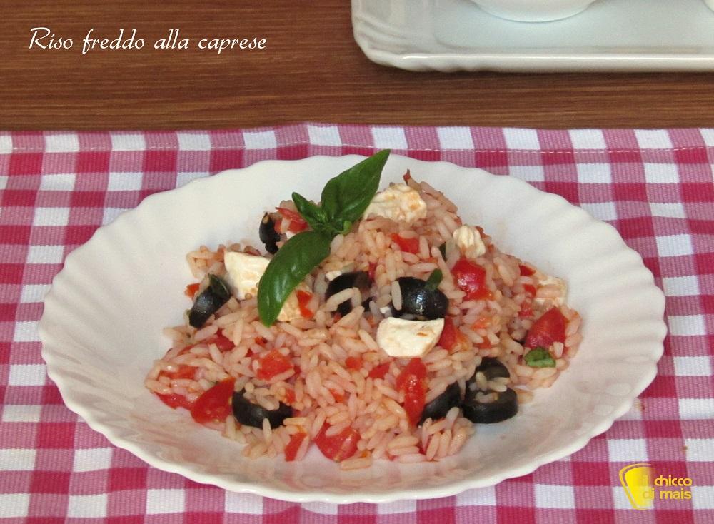 Riso freddo alla caprese ricetta insalata di riso veloce il chicco di mais