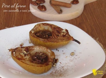 Pere al forno con cannella e noci pecan