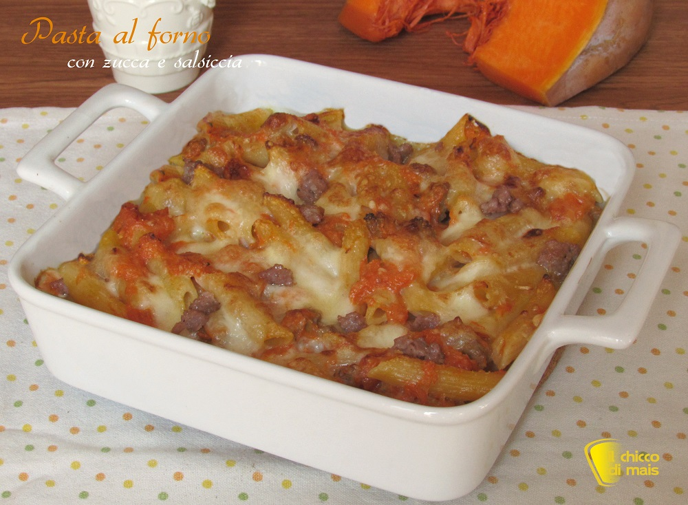 Ricette con la zucca Pasta al forno con zucca e salsiccia ricetta facile il chicco di mais