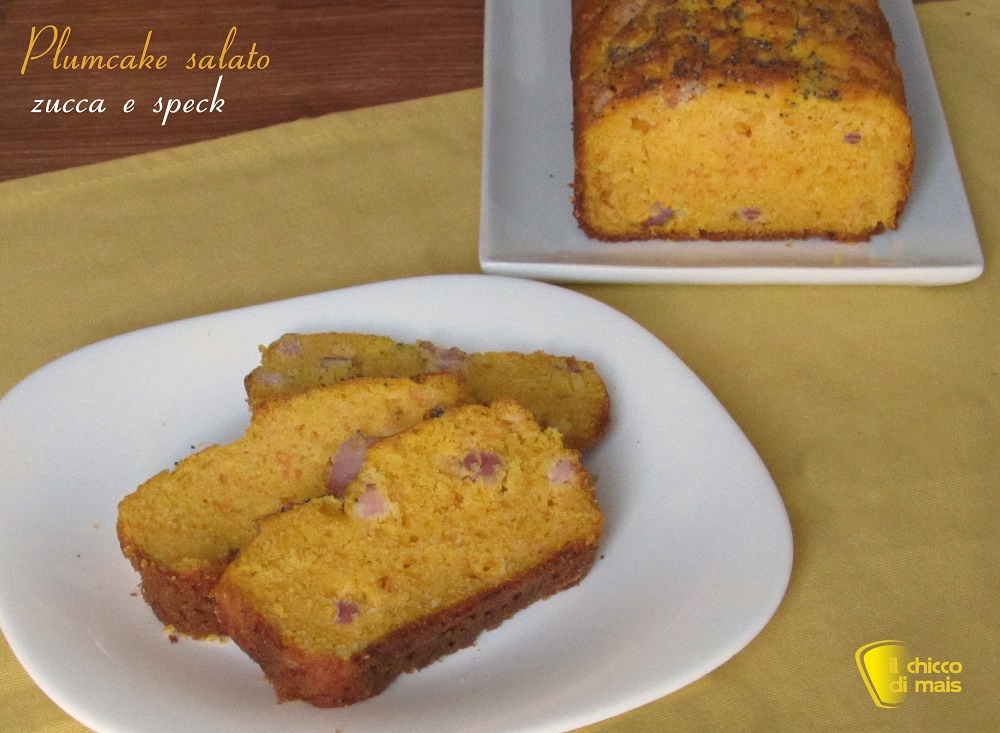 Plumcake salato alla zucca e speck soffice e saporito ricetta il chicco di mais