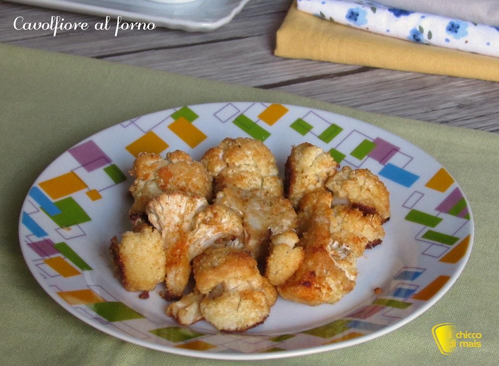 cavolfiore al forno ricetta light veloce senza lessare il cavolfiore il chicco di mais