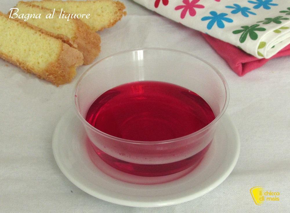 Bagna al liquore per dolci ricetta con tutti i liquori | Il chicco ...