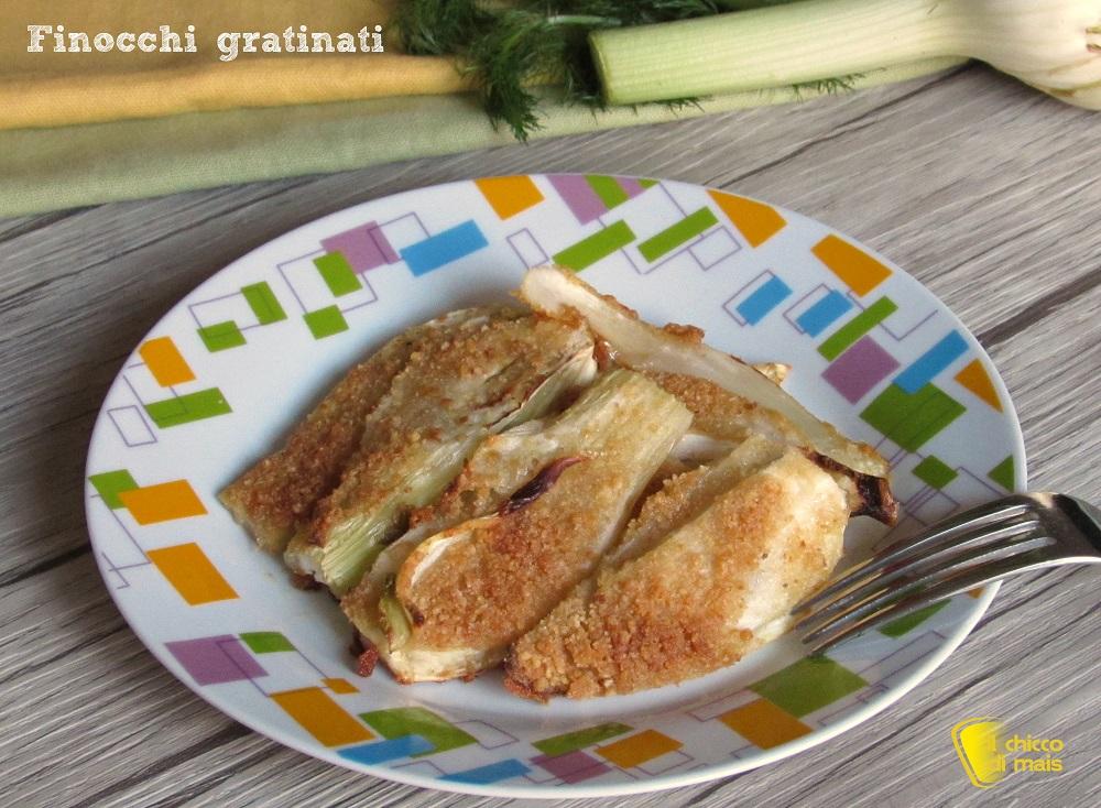 finocchi gratinati senza besciamella ricetta leggera light gustosa facile veloce il chicco di mais