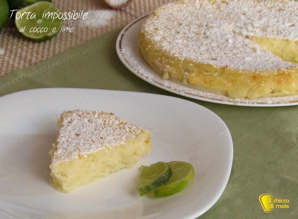 torta impossibile al cocco e lime ricetta con video facile veloce torta umida al cocco il chicco di mais
