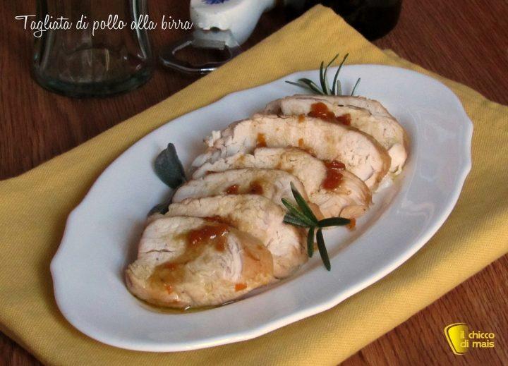 tagliata di pollo alla birra ricetta facile e sfiziosa con petto di pollo intero il chicco di mais