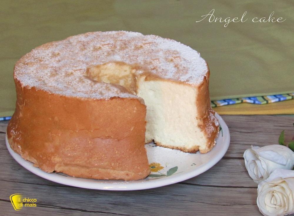 angel cake ricetta torta solo albumi senza burro né olio anche senza glutine il chicco di mais
