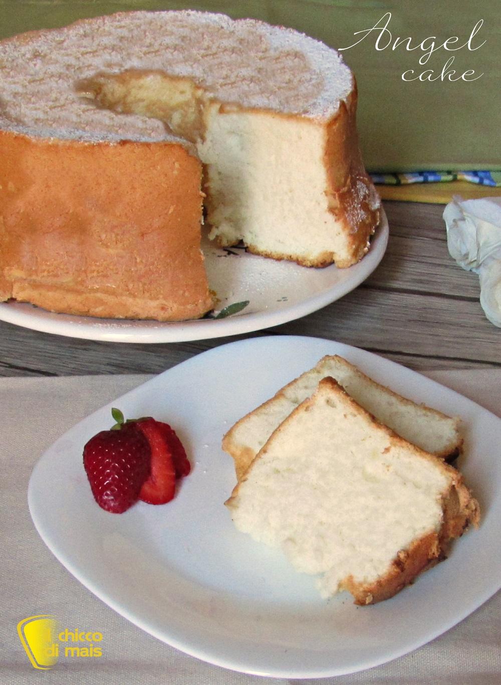 verticale_angel cake ricetta torta solo albumi senza burro né olio anche senza glutine il chicco di mais