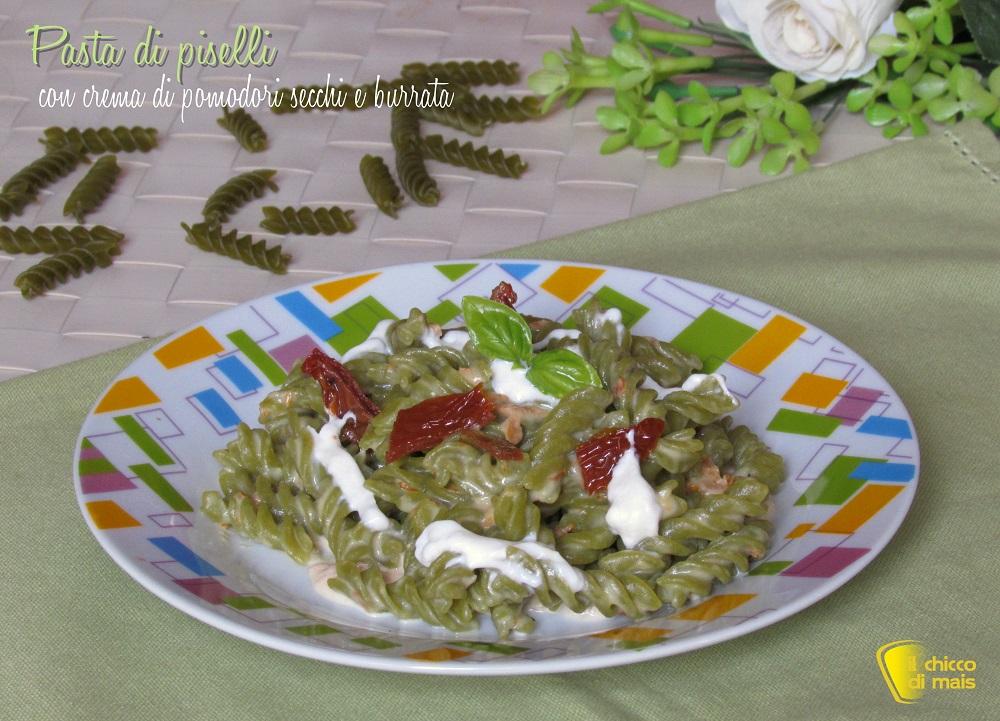 pasta di piselli con crema di pomodori secchi e burrata ricetta il chicco di mais