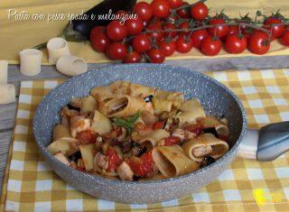 menu di ferragosto 2017 Pasta con pesce spada e melanzane e mollica ricetta siciliana facile e gustosa il chicco di mais