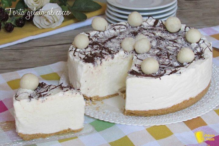 torta gelato al cocco e cioccolato ricetta senza gelatiera torta fredda al cocco il chicco di mais