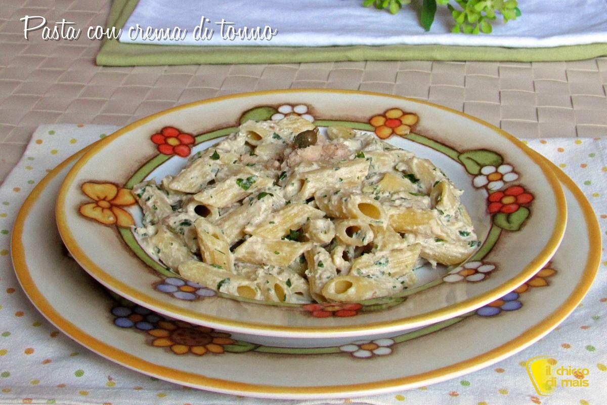 Pasta tonnata o pasta con crema di tonno ricetta facile e veloce il chicco di mais