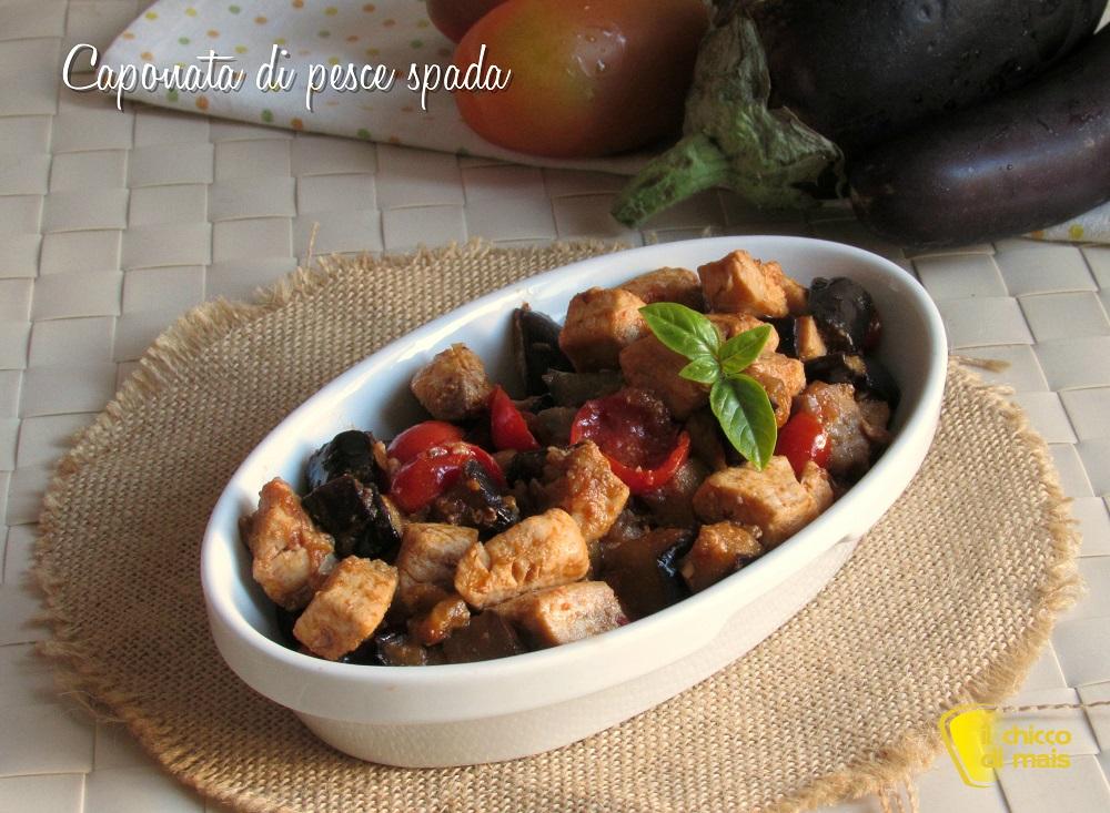 ricectte con melanzane caponata di pesce spada con melanzane ricetta siciliana facile agrodolce il chicco di mais