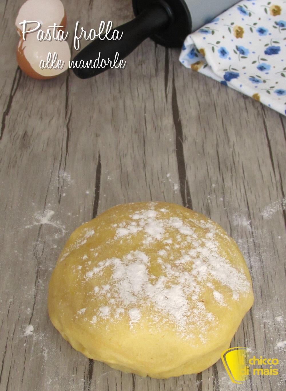 verticale_pasta frolla alle mandorle ricetta con e senza glutine il chicco di mais