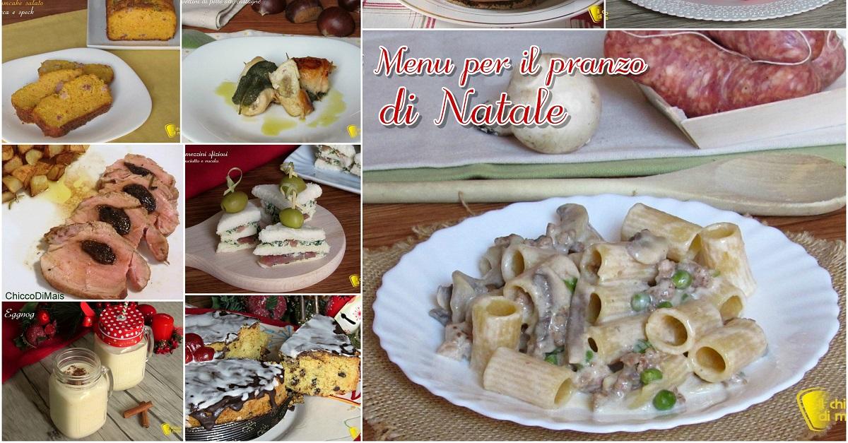 Menu per il pranzo di natale 2017 ricette facili e sfiziose il chicco di mais - Menu per ospiti a pranzo ...