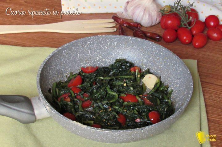 cicoria ripassata in padella con pomodoro fresco ricetta facile e veloce il chicco di mais