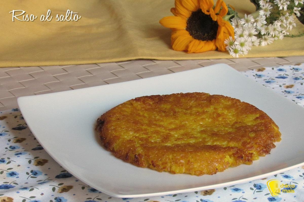 riso al salto ricetta risotto allo zafferano ripassato in padella il chicco di mais