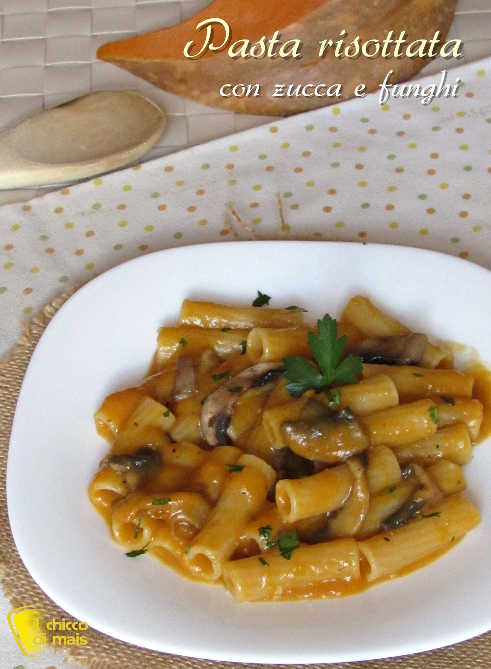 verticale_pasta risottata con zucca e funghi ricetta facile pasta con zucca cremosa il chicco di mais