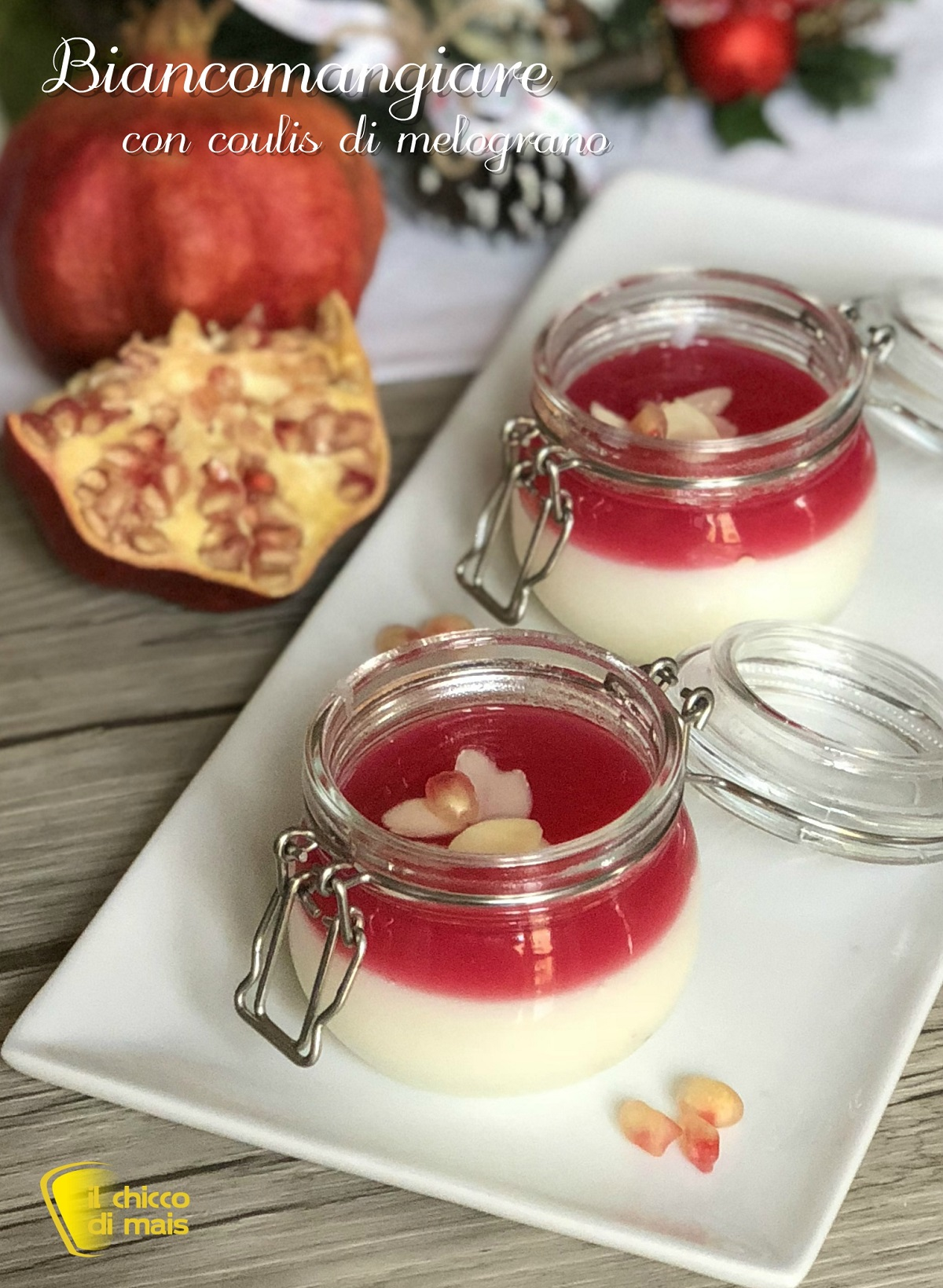 verticale_biancomangiare con coulis di melograno ricetta facile dessert capodanno il chicco di mais