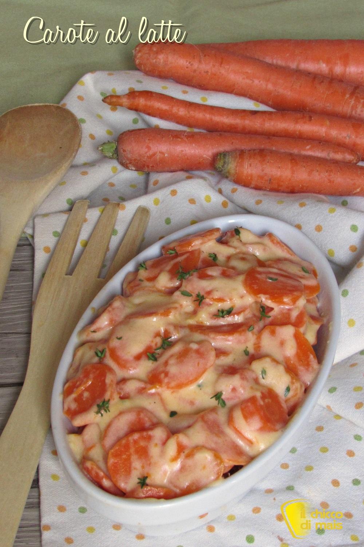 verticale_carote al latte ricetta semplice con carote cotte il chicco di mais